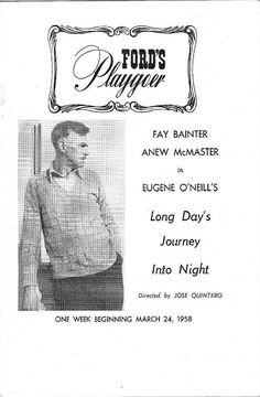 "Theatre Programme from the Premiere Baltimore Production of Eugene O'Neill's ""Long Day's Journey into Night,"" which performed from March 24 thru 29, 1958 at the Ford's Theatre (demolished about seven years later, this theatre was located at 320 West Fayette Street).  Andrew McMaster and Fay Bainter starred im the production."