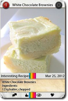 White Chocolate Brownies Ingredients: 125g butter, chopped ...