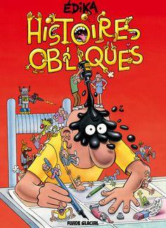 Histoires Obliques, Edika maître es-délires - http://www.ligneclaire.info/histoires-obliques-fluide-glacial-9519.html