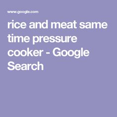 rice and meat same time pressure cooker - Google Search