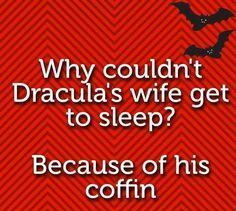 Halloween Jokes - Why couldn't Dracula's wife get to sleep? Cute Jokes, Funny Jokes For Kids, Corny Jokes, Dad Jokes, Kids Humor, Mom Quotes, Funny Quotes, Jokes About Men, Office Jokes
