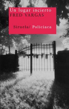 Fred Vargas - Un lugar incierto (2010) #Adamsberg Fred Vargas, Chile, Kindle, Fiction, Spain, Novels, Snow, Reading, Books