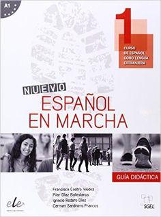 Nuevo español en marcha 1 : curso de español como lengua extranjera. Guía didáctica / Francisca Castro Viúdez ... [et al.] - Alcobendas (Madrid) : SGEL, 2014