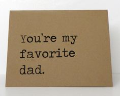 Funny Father's Day Cards  you're my favorite dad  by k8cards, $3.25