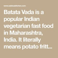 Batata Vada is a popular Indian vegetarian fast food in Maharashtra, India. It literally means potato fritters. This can be served alone with cup of hot tea or coffee or with a dip such as tomato ketchup or any chutney of your choice. Aloo Bonda, Batata Vada, Vegetarian Fast Food, Mumbai Street Food, Potato Fritters, Chilli Paste, Red Chili Powder, Bread Bun, Green Chilli