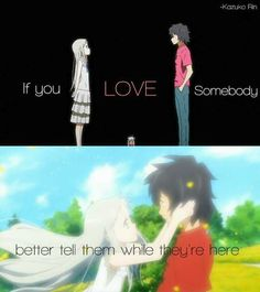 Anime: Anohana ~I cry just thinking about it~ Sad Anime Quotes, Manga Quotes, Anime Triste, Anime Rules, A Silent Voice, Anime People, Anime Life, Anime Shows, Amazing Quotes