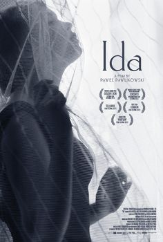 IDA BY PAWEL PAWLIKOWSKI. Winner of the 2015 Academy Award for best Foreign Film. A black and white Polish film. It is very stark and real with very interesting characters. Great cinematography as well. A must see......
