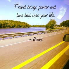 #Travel brings power  love back into your life. #quote