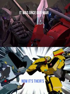 It was once our war, now it's theirs (Megatron vs Optimus Prime, Steeljaw vs Bumblebee)