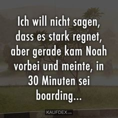 Ich will nicht sagen, dass es stark regnet… – Yvonne – I do not want to say that it rains heavily … – Yvonne – Funny As Hell, Funny Cute, Sleek Make Up, Wise Quotes, Inspirational Quotes, Word Pictures, Funny Pictures, True Words, Laugh Out Loud