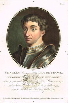 Charles VII, Roi de France, surnommé le Victorieux, né en 1402, couronné à Poitiers en 1422, sacré à Reims le 17 Juillet 1429; mort à Mehun en Berri le 22 Juillet 1461 - gravé par Mme de Cernel en 1791 d'après Sergent - série O n°1 - MAS Estampes Anciennes - Antique Prints