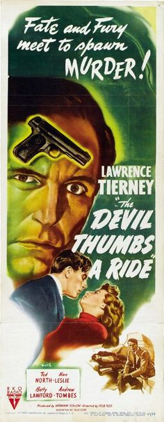 The Devil Thumbs a Ride Stars: Lawrence Tierney, Ted North, Nan Leslie, Betty Lawford, Andrew Tombes ~ Director: Felix E. Suspense Movies, Films, Lawrence Tierney, Ride Movie, Fates And Furies, Tough Guy, Vintage Movies, Devil, Movie Posters