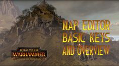 Basic Keys and Overview of Total War Warhammer Map Editor (Terry)