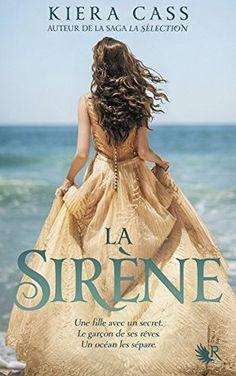 Mon avis sur La Sirène de Kiera Cass, paru aux éditions Robert Laffont dans la Collection R en septembre 2016.