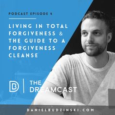 """This Dreamcast Podcast will be the best 22 minutes of your day! I know that unless you daily experience what I call """"Total Forgiveness,"""" you can never reach your full potential in life. We all want to shy away from the word forgiveness but it's a daily needed principle.  On this weeks Dreamcast I take you through Total Forgiveness & a forgiveness cleanse. http://danielbudzinski.com/podcast/forgiveness/  Share & Inspire Forgiveness & Peace"""