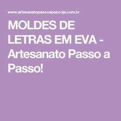 MOLDES DE LETRAS EM EVA - Artesanato Passo a Passo!