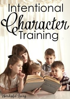 As parents, we need to be intentional about the character training we are giving…