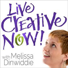 Live Creative Now! with Melissa Dinwiddie