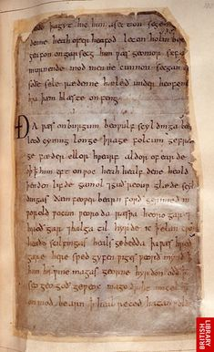 """Beowulf"" survives in a single medieval manuscript, housed at the British Library in London. The manuscript bears no date. Some scholars have suggested that the manuscript was made at the end of the 10th century, others in the early decades of the eleventh. The most likely time for ""Beowulf"" to have been copied is the early 11th century, which makes the manuscript approximately 1,000 years old."