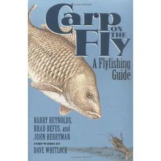 Carp on the Fly : A Flyfishing Guide by Brad Befus John Berryman and Barry. Carp on the Fly : A Flyfishing Guide by Brad Befus John Berryman and Barry. Carp Fishing Tips, Pike Fishing, Fishing Guide, Best Fishing, Fly Fishing, Bass Fishing Videos, Bass Fishing Lures, Carp Flies, Fishing Books