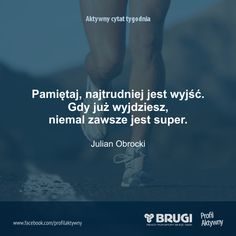 ŹRÓDŁO: BRUGI - PROFIL AKTYWNY,   sport, bieganie, aktywność, hobby Running Challenge, Work Inspiration, Self Development, Motivational Quotes, Fitness Motivation, Glow, Life Quotes, Challenges, Wisdom