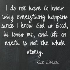 I don't need to know why everything happens- Rick warren