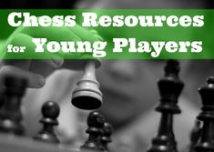 Chess Resources for Young Players