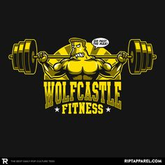 ''Wolfcastle Fitness'' by JBaz available today only, 8/17/16, at RIPT Apparel