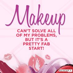 """Rimmel London words to live by - """"Makeup can't solve all my problems, but it's a pretty fab start! Makeup Quotes, Beauty Quotes, Girly Quotes, Me Quotes, Work Quotes, Qoutes, Happy Friday Eve, Rimmel London, Beautiful Mind"""