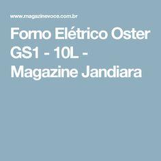 Forno Elétrico Oster GS1 - 10L - Magazine Jandiara