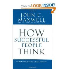 """""""How Successful People Think: Change Your Thinking, Change Your Life"""" - Gather successful people from all walks of life-what would they have in common? The way they think! Now you can think as they do and revolutionize your work and life! Click on the book to find out how you can get your copy today!"""