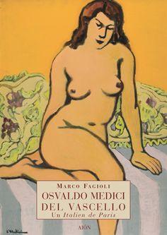 Marco Fagioli OSVALDO MEDICI DEL VASCELLO UN ITALIEN DE PARIS. size 17x24 cm - pages: 144 - 50 col. images ISBN 978-88-88149-53-X