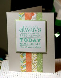 I used four .5 inch strips of patterned paper and completed the card with a simple birthday greeting. Stamps: Stylish Sentiments: Birthday Ink: Coastal Cabana Paper: Soft Stone, Pistachio Pudding, White, Sweet Sorbet DSP