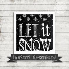 DIY PRINTABLE,Let It Snow, Snow, Christmas Printable, Holiday Printable, Chalkboard Printable,Merry Chritsmas, Christmas, Holiday