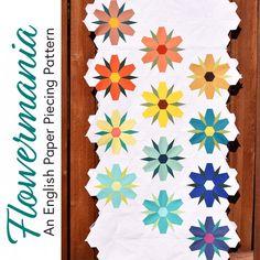 New Flowermania English Paper Piecing Pattern by Mister Domestic Paper Piecing Patterns, Pattern Paper, Quilt Patterns, Sewing Patterns, Weaving Projects, English Paper Piecing, Paper Goods, Party Time, Pattern Design