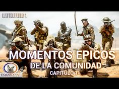 Battlefield 1 Momentos Épicos de la Comunidad Capítulo 1