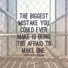 """positivelifetips: """"Mistakes are inevitable. They are going to happen. You can't let them control your life. Stop being so afraid of making a mistake. Know that every mistake you make is getting you. Words Quotes, Wise Words, Me Quotes, Motivational Quotes, Inspirational Quotes, Sayings, Great Quotes, Quotes To Live By, Steps Quotes"""