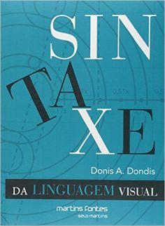 Sintaxe da Linguagem Visual - 9788580632477 - Livros na Amazon Brasil