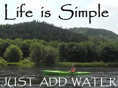 """ Life is Simple, Just Add ‪#‎Water‬ """