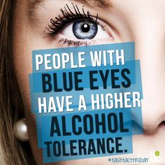 #FastFactFriday : A study of thousands of men found that for some reason, those with light colored eyes like blue, could handle more alcohol than men with dark eyes. (So you might want to think twice before challenging someone with baby blues to a drinking contest!)  #blueeyes   #alcohol   #Fact  #facts   #factfriday   #factoftheday