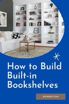 From materials to directions, read on for a step-by-step guide on how to build in built-in bookshelves to cover a wall in your home! Bookshelves, Bookcase, Step Guide, Building, Project List, Cover, Wall, Inspirational Books, Shelving