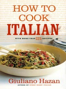 How to Cook Italian : The Indispensable Guide to America's Favorite Cuisine by Giuliano Hazan Hardcover) for sale online Italian Cooking, Italian Recipes, Italian Cookbook, Italian Meals, How To Cook Tuna, Braised Lamb Shanks, Clam Sauce, Dry Bread, Tuna Steaks