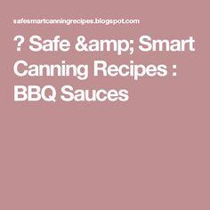 🍏 Safe & Smart Canning Recipes : BBQ Sauces
