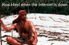 when the internet's down/You know it's true. And I love his movie. I love Tom hanks. I am having a Tom hanks marathon :) Tom Hanks, Lol, Funny Quotes, Funny Memes, Quotes Pics, Hilarious Jokes, Top Memes, Funny Captions, True Quotes