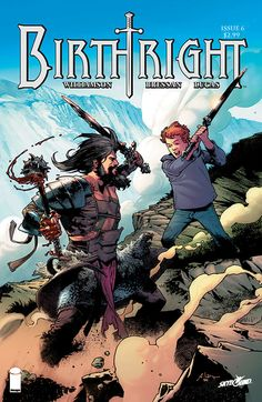 Birthright - Issue 6  I really should not get into a series this early on. Why are they releasing this one bi monthly!