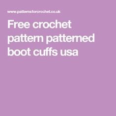 Free crochet pattern patterned boot cuffs usa
