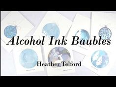 Alcohol Ink Baubles Video Tutorial   Penny Black   Heather Telford