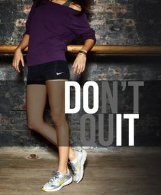 Don't quit - Do it I wanna make this into a sign for the home gym, in black & gray.