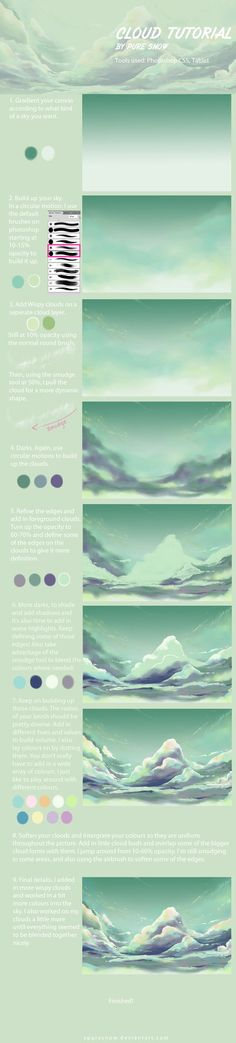 So as requested by many, I've finally made a cloud tutorial~ Just to be clear, this tutorial's not really meant for beginners. I mean, you have to know the basics of whichever program you're using ...