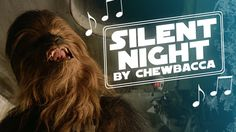 Chewbacca singing Silent Night https://www.youtube.com/watch?v=Vd79mpzBnJ4&feature=youtu.be